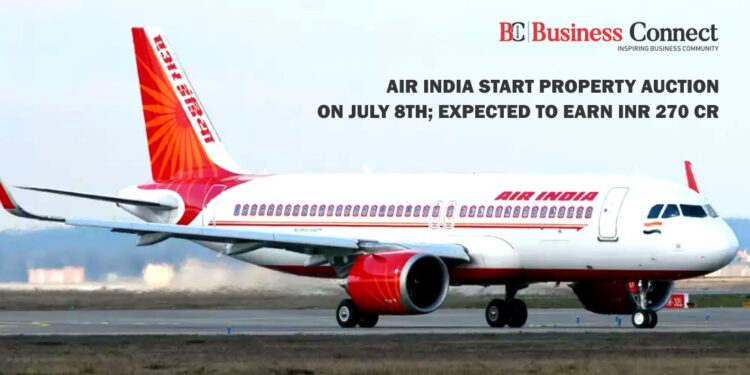 Air India start property auction on July 8th; expected to earn INR 270 cr