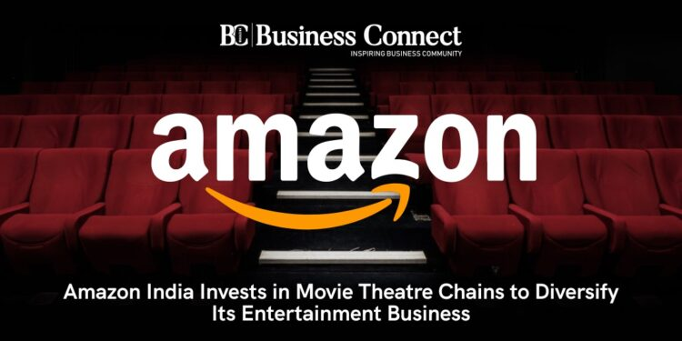 Amazon India Invests in Movie Theatre Chains to Diversify Its Entertainment Business