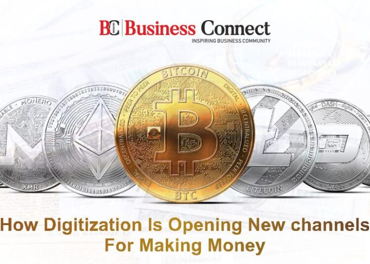 How Digitization Is Opening New channels For Making Money