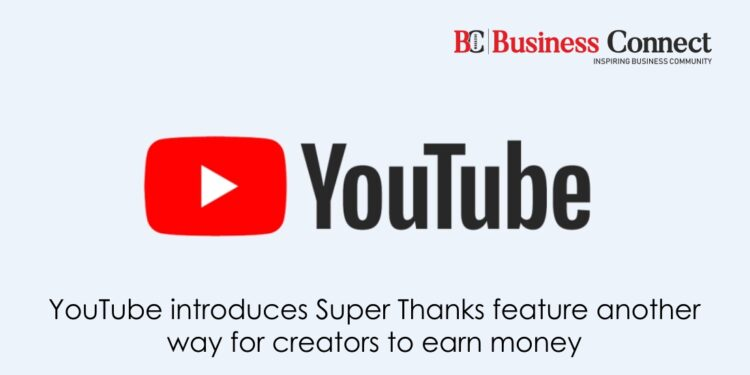 YouTube introduces Super Thanks feature: another way for creators to earn money