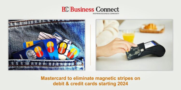 Mastercard to eliminate magnetic stripes on debit and credit cards starting 2024