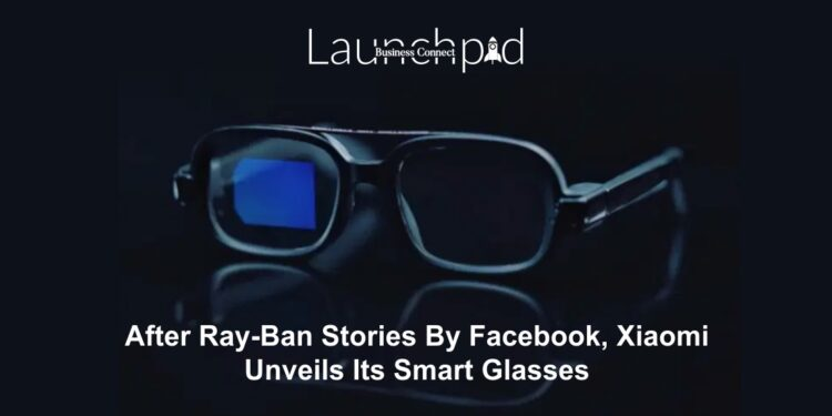 After Ray-Ban Stories By Facebook, Xiaomi Unveils Its Smart Glasses