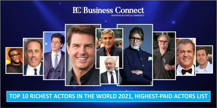 Top 10 richest actors in the world 2021, highest-paid actors list