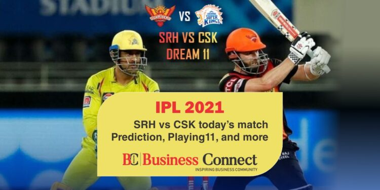 IPL 2021: SRH vs CSK today's match Prediction, Playing11, and more