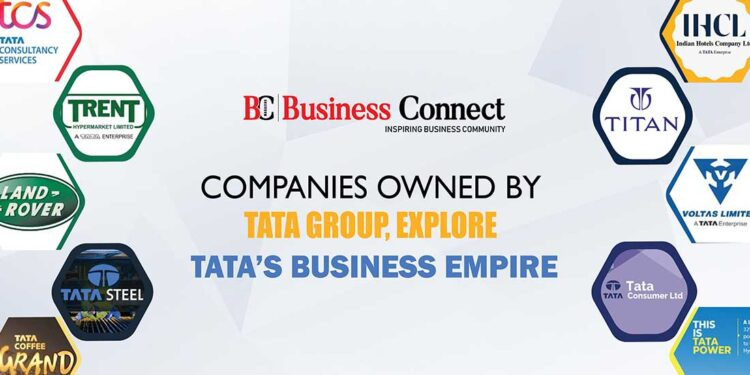 List of Companies owned by Tata Group, explore Tata's business empire