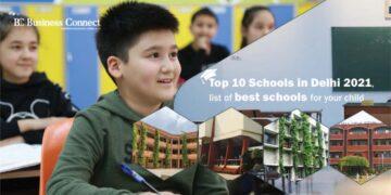 Top 10 Schools in Delhi 2021, list of best schools for your child