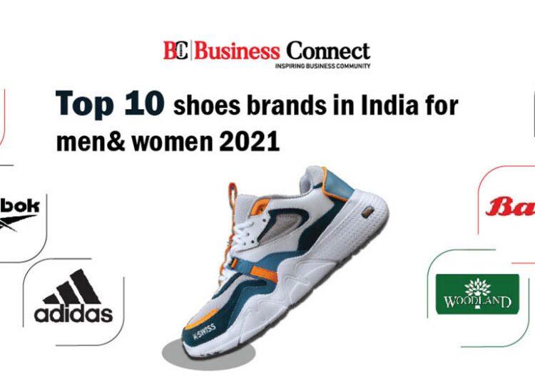 Top 10 shoe brands in India for men & women 2021