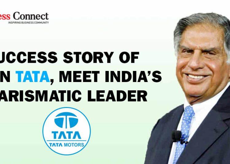Success Story of Ratan Tata, meet India's Charismatic Leader