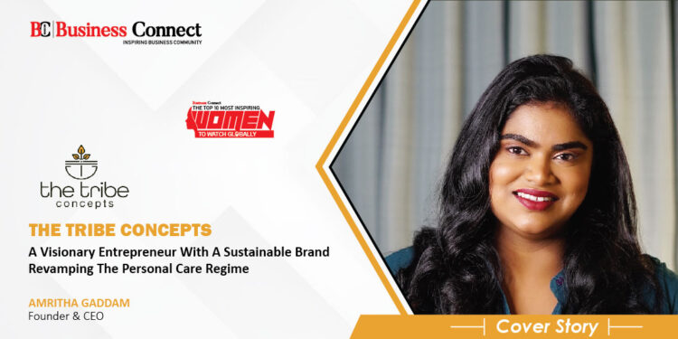 Amritha Gaddam: A visionary entrepreneur with a sustainable brand revamping the personal care regime